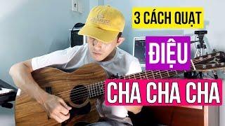 3 Cách Quạt Điệu CHA CHA CHA Cực Dễ - Bài học Guitar online | #NhaBolero