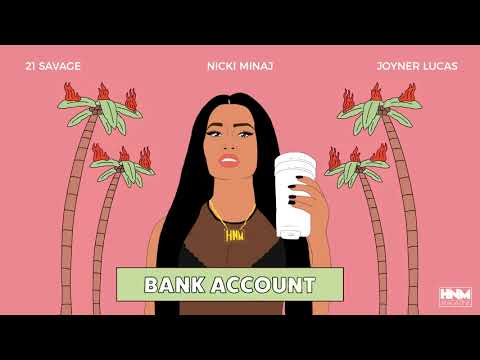 Nicki Minaj, 21 Savage, Joyner Lucas - Bank Account [MASHUP]