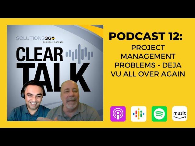 ClearTalk EP 12: Project Management Problems - Deja Vu All Over Again