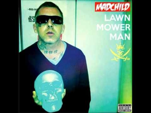 MadChild- FTW (Lawn Mower Man)