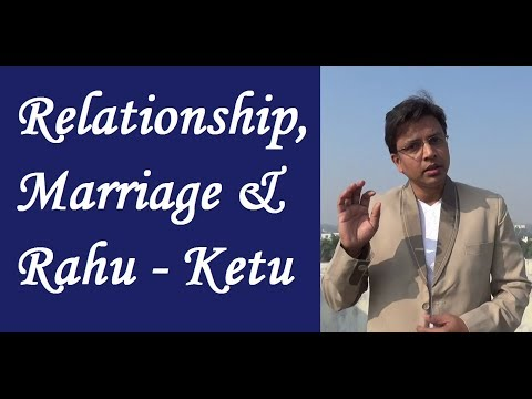 Relationship, Marriage and Rahu Ketu