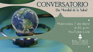Conversatorio: Día Mundial de la Salud