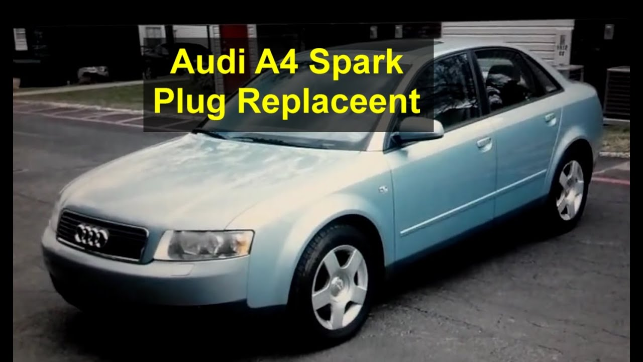 Spark Plugs Replacement Audi A4 Tune Up 1 8t B6 Auto