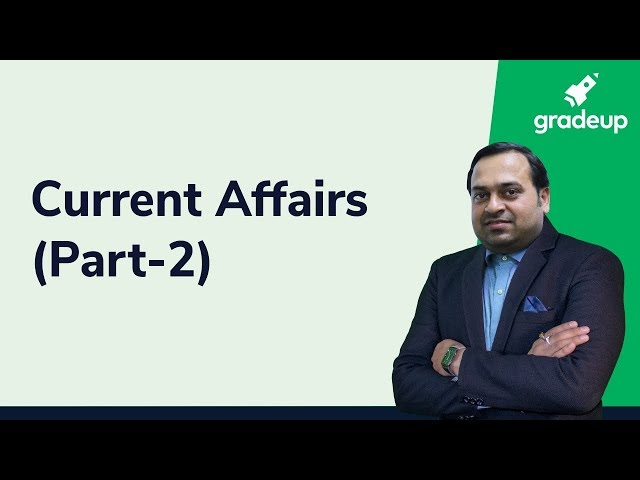 BPSC PCS 2019: Current Affairs (Part-2) with Abhishek Ajay Singh