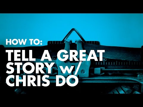 How To: Tell A Great Story— 5 storytelling tips
