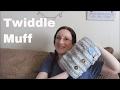 Vlog 61 - Twiddle Muff