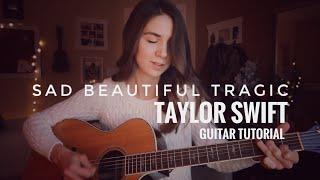 Sad Beautiful Tragic - Taylor Swift | Guitar Tutorial