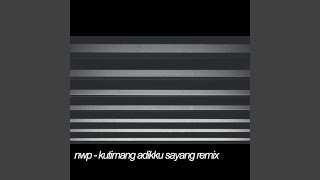 NWP (News Popular) - KUTIMANG ADIKKU SAYANG remix