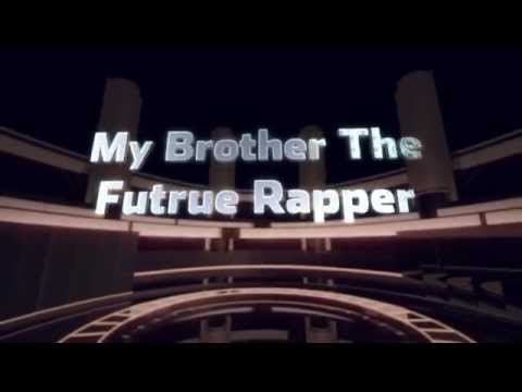 My Brother The Future Rapper