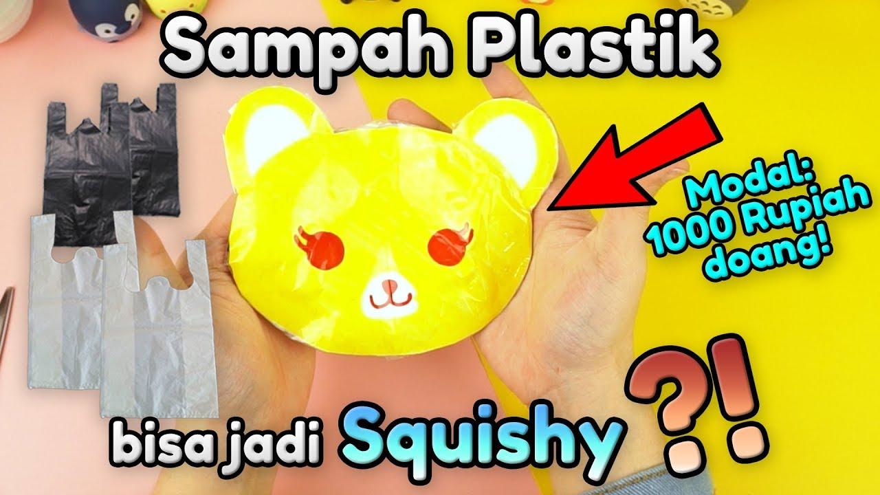 Modal Cuma 1000 Rupiah Cara Membuat Squishy Dari Sampah Plastik Youtube