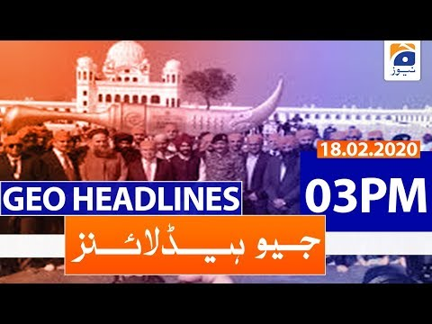 Geo Headlines 03 PM | 18th February 2020