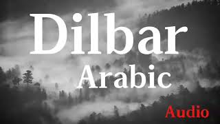 Dilbar Arabic Version Full Audio Song   Fnaire Feat. Nora Fatehi
