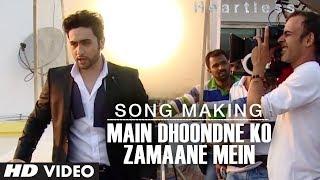 Heartless Song Making  Main Dhoondne Ko Zamaane Mein | Arijit Singh | Adhyayan Suman, Ariana Ayam