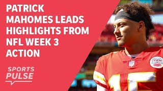 Patrick Mahomes leads highlights from NFL Week 3 action