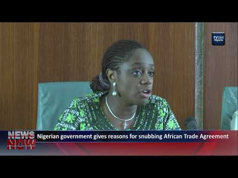 Nigerian government gives reasons for snubbing African Trade Agreement