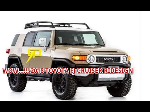 wow 2018 toyota fj cruiser redesign youtube. Black Bedroom Furniture Sets. Home Design Ideas