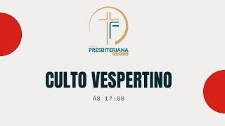 CULTO VESPERTINO 17:00 H | Igreja Presbiteriana Filadélfia-JP | 08/11/2020