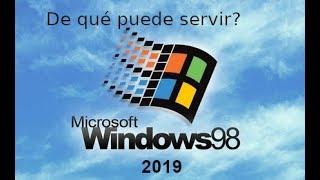 Windows 98 en 2019. De qué puede servir?