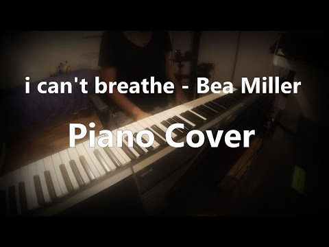 i can't breathe - Bea Miller - Piano Cover