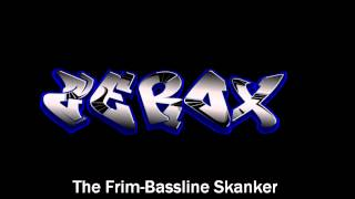 The Frim - Bassline Skanker (ZeRoX Remix)