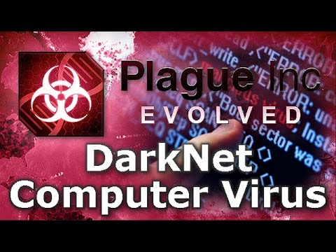 Plague Inc. Custom Scenarios - Darknet Computer Virus