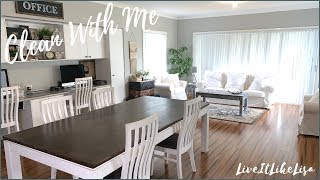CLEAN WITH ME   Living Area, Dining Area & Office Nook