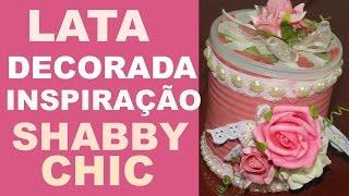LATA DECORADA – INSPIRAÇÃO SHABBY CHIC