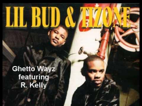 Lil Bud & Tizone-Ghetto Wayz ft. R. Kelly