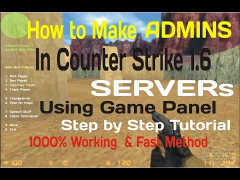 How To Make ADMINs In CS 1.6 SERVER (Using Game Panel) | 1000% Working