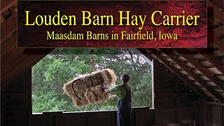 Demonstrations of the Louden Barn Hay Carrier • Maasdam Barns in Fairfield, Iowa