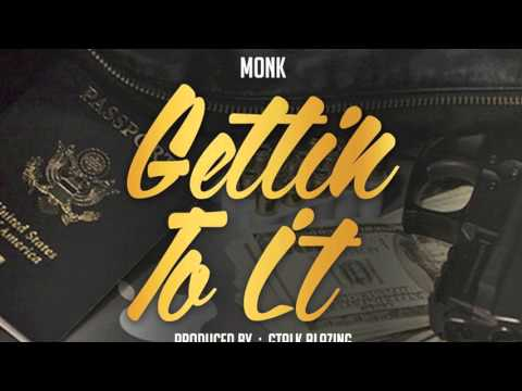 Mirror Monk - Gettin To It (Prod. By: Gtalk Blazing)