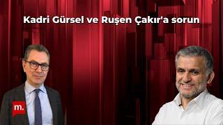 Kadri Gürsel & Ruşen Çakır'a sorun