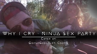 Ninja Sex Party - Why I Cry (Power Ballad Cover)