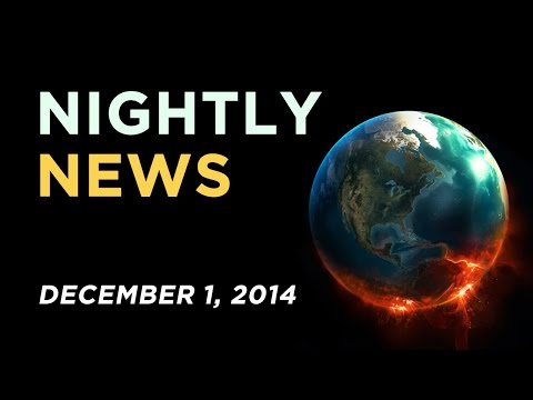 World News - December 1, 2014 - Oil production & price news, vaccines & Ferguson news