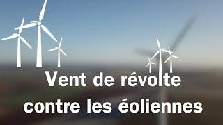 Vent de révolte contre les éoliennes - Reportage du groupe ID