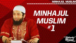 Kajian Islam : Minhajul Muslim #1 - Ustadz Dr. Khalid Basalamah, MA.