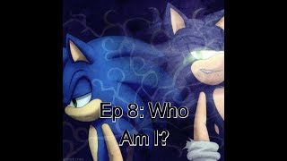A Dark SonAmy Story Ep 8: Who Am I?