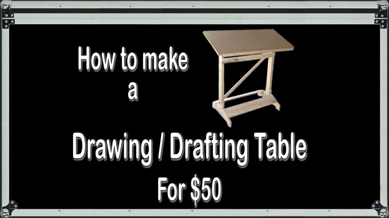 How To Make A Drawing Drafting Table For 50