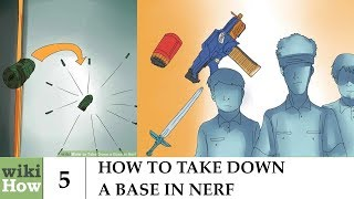 wikiHow: How to Take Down a Base in Nerf