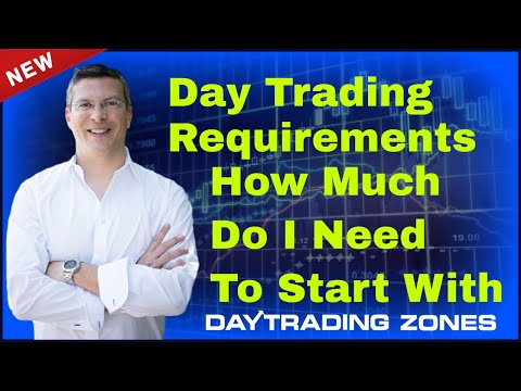 Day Trading Requirements  How Much Do I Need To Start With... (2018)