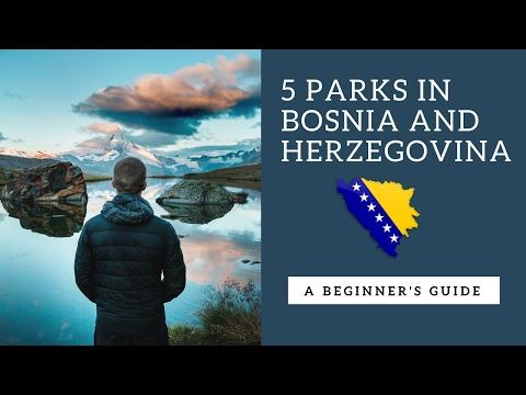 5  parks in Bosnia and Herzegovina