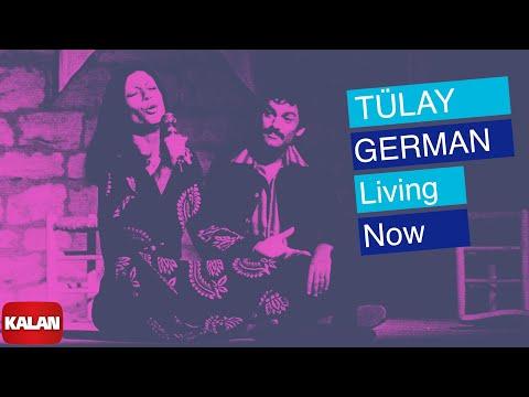 Tülay German - Living Now [ Sound Of Love © 2007 Kalan Müzik ]