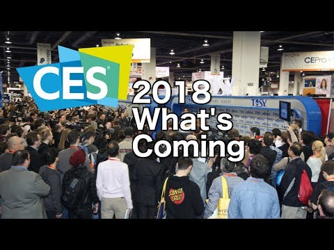 What's Coming to CES 2018   Live Discussion