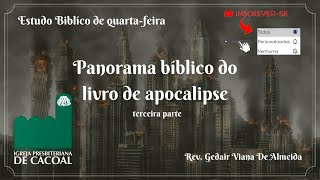 Panorama bíblico do livro de apocalipse - terceira parte