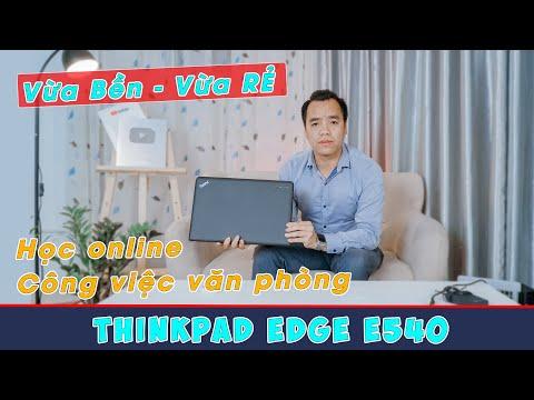 Đánh Giá Chất Lượng Laptop Lenovo Thinkpad E540 Siêu Rẻ Siêu Bền