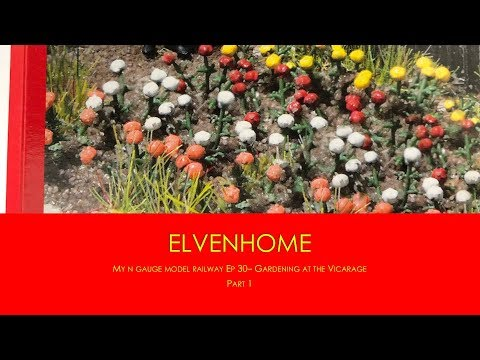 N Gauge Model Railway Scenery Work creating a Garden Part 1 – Elvenhome Ep30