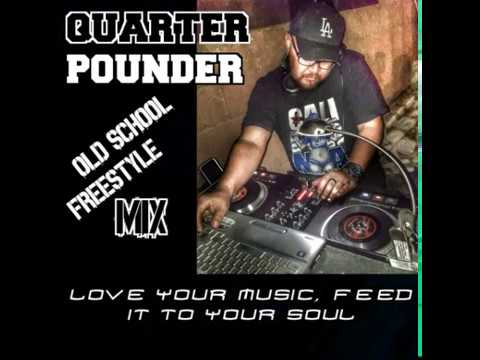 by: QUARTER POUNDER - FREESTYLE MIX 90'S