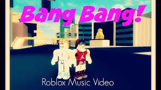 Bang Bang - ROBLOX Music Video