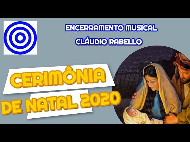 Cerimônia de Natal 2020 - Encerramento Musical com Cláudio Rabello