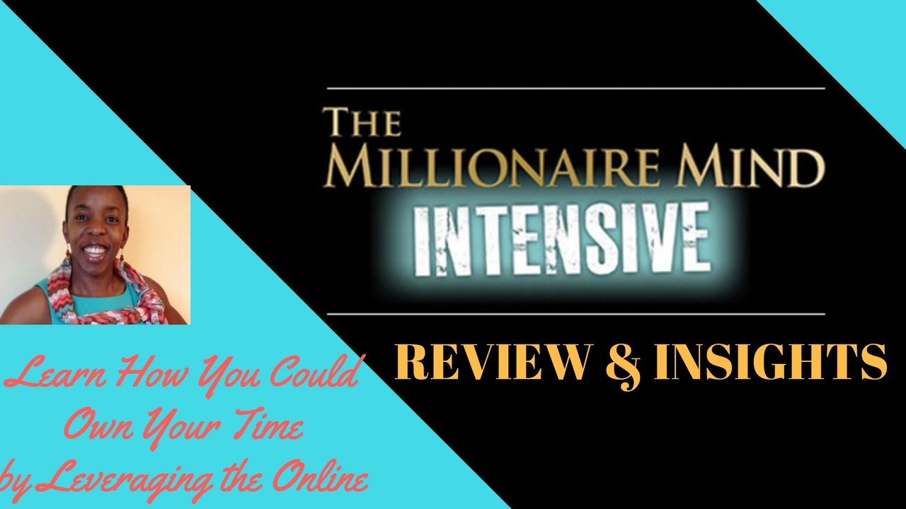Millionaire mind intensive review and insights 2016 2017 millionaire mind intensive review and insights 2016 2017 identify and reset your money blueprint malvernweather Choice Image